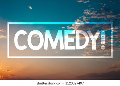 Handwriting text Comedy Call. Concept meaning Fun Humor Satire Sitcom Hilarity Joking Entertainment Laughing Sunset blue beach orange cloudy clouds sky ideas message natural relax.