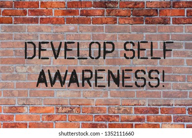 Handwriting text Develop Self Awareness. Concept meaning What you think you become motivate and grow Brick Wall art like Graffiti motivational call written on the wall.