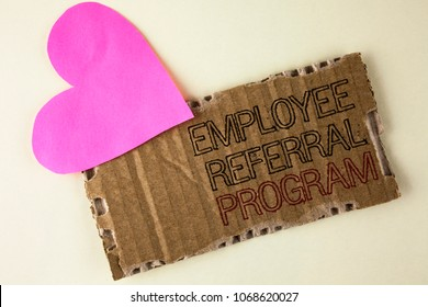 Handwriting text Employee Referral Program. Concept meaning Recommend right jobseeker share vacant job post written on Tear Cardboard Piece on the plain background Heart next to it.