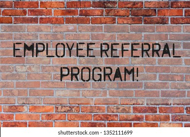 Handwriting text Employee Referral Program. Concept meaning Recommend right jobseeker share vacant job post Brick Wall art like Graffiti motivational call written on the wall.