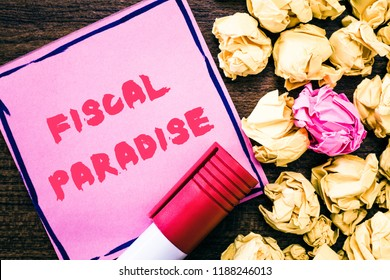 Handwriting text Fiscal Paradise. Concept meaning The waste of public money is a great concern topic