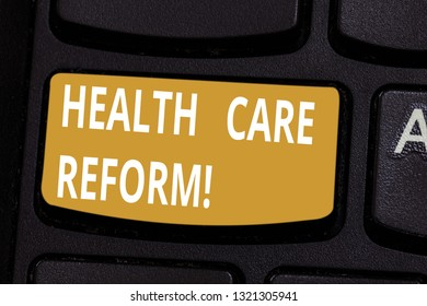 Handwriting text Health Care Reform. Concept meaning general rubric used for discussing major Medical policy Keyboard key Intention to create computer message pressing keypad idea.