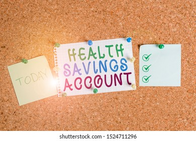 Handwriting text Health Savings Account. Concept meaning users with High Deductible Health Insurance Policy Corkboard color size paper pin thumbtack tack sheet billboard notice board.