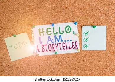 Handwriting text Hello I Am A Storyteller. Concept meaning introducing yourself as novels article writer Corkboard color size paper pin thumbtack tack sheet billboard notice board.