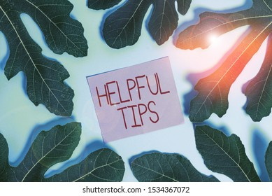 Handwriting text Helpful Tips. Concept meaning Useful secret Information Advice given to accomplish something.