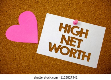 Handwriting text High Net Worth. Concept meaning having high-value Something expensive A-class company Hart love pink brown background love lovely thoughts message memories.