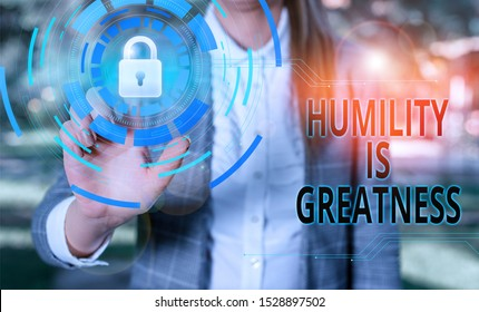 Handwriting text Humility Is Greatness. Concept meaning being Humble is a Virtue not to Feel overly Superior Female human wear formal work suit presenting presentation use smart device.