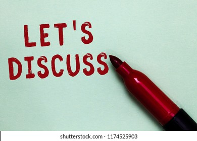 Handwriting text Let s is Discuss. Concept meaning Permit to Talk Open Up Go Over a Topic Chat Sharing Open red marker intention communicating message ideas green background.