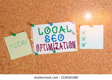 Handwriting text Local Seo Optimization. Concept meaning increase Search Visibility to Rank on Top list Corkboard color size paper pin thumbtack tack sheet billboard notice board.