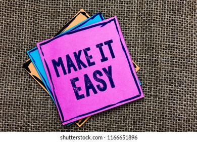Handwriting text Make It Easy. Concept meaning Smart approach Effortless Free from worries or difficulties Paper notes Important reminders Communicate ideas messages Jute background.