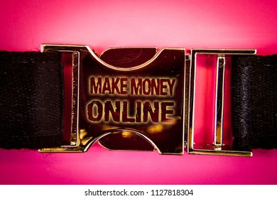 Handwriting text Make Money Online. Concept meaning Business Ecommerce Ebusiness Innovation Web Technology Words written black gold bealt seatbelt trousers pants airplane car.