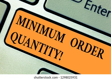 Handwriting text Minimum Order Quantity. Concept meaning lowest quantity of a product a supplier can sell Keyboard key Intention to create computer message pressing keypad idea.