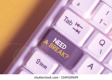 Handwriting text Need A Brake Question. Concept meaning More Time to Relax Chill Out Freedom Stress Free White pc keyboard with empty note paper above white background key copy space.