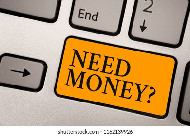Handwriting text Need Money question. Concept meaning asking someone if he needs cash or bouns Get loan Keyboard orange key Intention create computer computing reflection document.