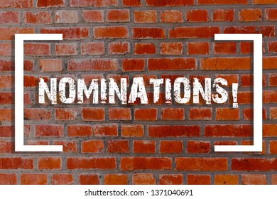 Handwriting text Nominations. Concept meaning action of nominating or state being nominated for prize Brick Wall art like Graffiti motivational call written on the wall.