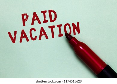 Handwriting text Paid Vacation. Concept meaning Sabbatical Weekend Off Holiday Time Off Benefits Open red marker intention communicating message ideas green background.