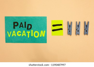 Handwriting text Paid Vacation. Concept meaning Sabbatical Weekend Off Holiday Time Off Benefits Turquoise paper reminder equal sign several clothespins sending message.