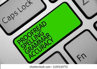 Handwriting text Proofread Spelling Grammar Accuracy. Concept meaning Grammatically correct Avoid mistakes Keyboard green key Intention create computer computing reflection document.