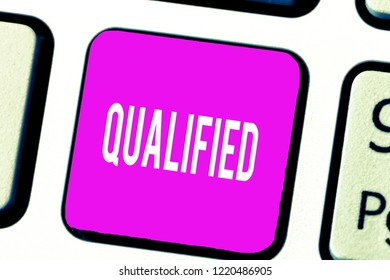 Handwriting text Qualified. Concept meaning Officially trained to perform a particular job Certified