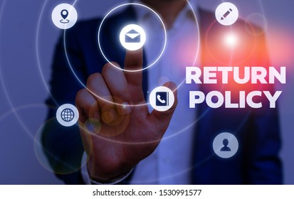 Handwriting text Return Policy. Concept meaning Tax Reimbursement Retail Terms and Conditions on Purchase.