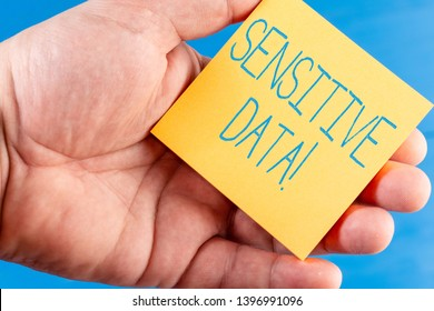 Handwriting text Sensitive Data. Concept meaning information that is protected against unwarranted disclosure.