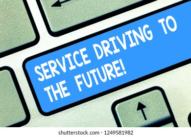 Handwriting text Service Driving To The Future. Concept meaning Modern technologies assistance services Keyboard key Intention to create computer message pressing keypad idea.