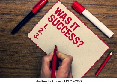 Handwriting text Was It Success Question. Concept meaning Happy feeling after achieving success in life Three marker pens nice small pitch art paper lovely love ideas wood shadow.