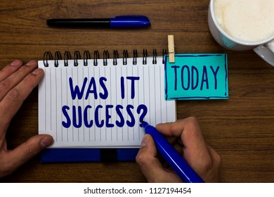 Handwriting text Was It Success Question. Concept meaning Happy feeling after achieving success in life Marker pens notepad cup milk coffee daily memories dairy clip paperclip.