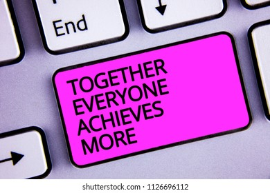Handwriting text Together Everyone Achieves More. Concept meaning Teamwork Cooperation Attain Acquire Success Keyboard purple key Intention create text computer message paper essay.