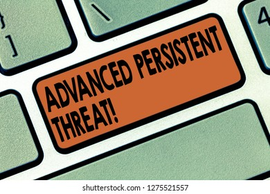 Handwriting text writing Advanced Persistent Threat. Concept meaning unauthorized user gains access to a system Keyboard key Intention to create computer message pressing keypad idea.