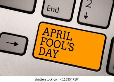 Handwriting text writing April Fool s is Day. Concept meaning Practical jokes humor pranks Celebration funny foolish Typing work computer job program input keyboard symbol office software.