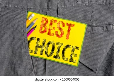 Handwriting text writing Best Choice. Concept meaning act of picking or deciding between two or more possibilities Writing equipment and yellow note paper inside pocket of man work trousers.