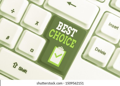Handwriting text writing Best Choice. Concept meaning act of picking or deciding between two or more possibilities White pc keyboard with empty note paper above white background key copy space.