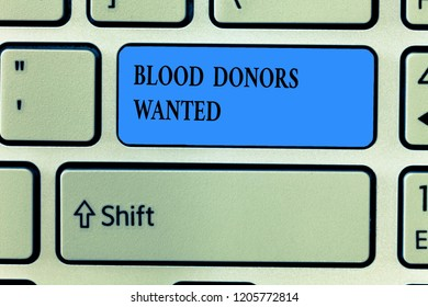 Handwriting text writing Blood Donors Wanted. Concept meaning Looking for someone willing to donate their blood