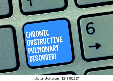 Handwriting text writing Chronic Obstructive Pulmonary Disorder. Concept meaning Disease medical treatment required Keyboard key Intention to create computer message, pressing keypad idea.