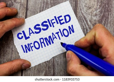 Handwriting text writing Classified Information. Concept meaning Sensitive Data Top Secret Unauthorized Disclosure