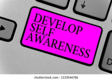 Handwriting text writing Develop Self Awareness. Concept meaning increase conscious knowledge of own character Computer program input software keyboard symbol button typing office work.
