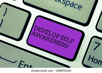 Handwriting text writing Develop Self Awareness. Concept meaning What you think you become motivate and grow Keyboard key Intention to create computer message pressing keypad idea.