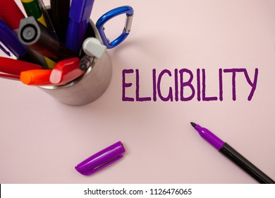 Handwriting text writing Eligibility. Concept meaning State of having the right for doing or obtain something Proper White background purple pen markers ideas messages inspirational inspire.