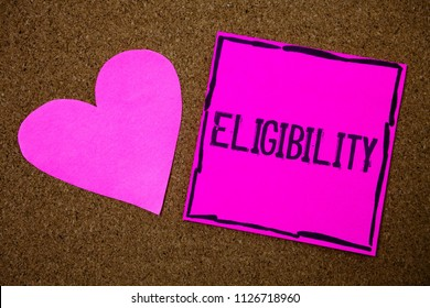 Handwriting text writing Eligibility. Concept meaning State of having the right for doing or obtain something Proper Cork background pink paper papers ideas messages heart love lovely inspire.