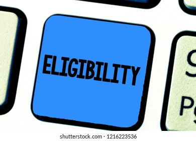 Handwriting text writing Eligibility. Concept meaning State of having the right for doing or obtain something Proper