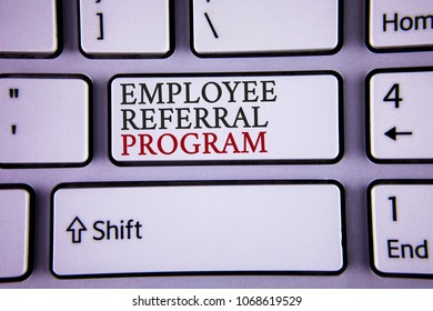 Handwriting text writing Employee Referral Program. Concept meaning Recommend right jobseeker share vacant job post written white keyboard key with copy space Top view.