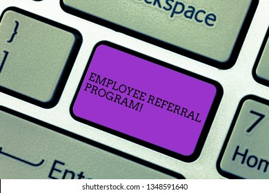 Handwriting text writing Employee Referral Program. Concept meaning Recommend right jobseeker share vacant job post Keyboard key Intention to create computer message pressing keypad idea.