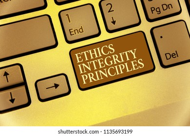 Handwriting text writing Ethics Integrity Principles. Concept meaning quality of being honest and having strong moral Keyboard brown key Intention create computer computing reflection document.