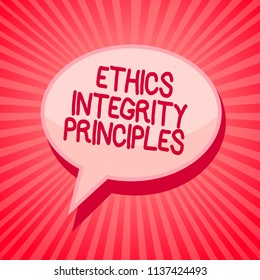 Handwriting text writing Ethics Integrity Principles. Concept meaning quality of being honest and having strong moral Pink speech bubble message reminder rays shadow important intention saying.