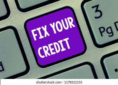Handwriting text writing Fix Your Credit. Concept meaning Keep balances low on credit cards and other credit