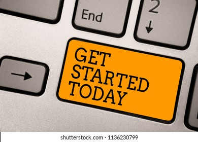 Handwriting text writing Get Started Today. Concept meaning lets do it Dont hesitate Now or never Get going No delay Typing work computer job program input keyboard symbol office software.