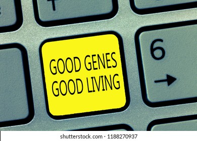 Handwriting text writing Good Genes Good Living. Concept meaning Inherited Genetic results in Longevity Healthy Life