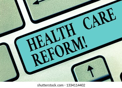 Handwriting text writing Health Care Reform. Concept meaning general rubric used for discussing major Medical policy Keyboard key Intention to create computer message pressing keypad idea.