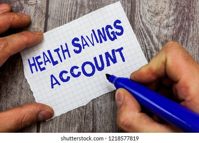 Handwriting text writing Health Savings Account. Concept meaning users with High Deductible Health Insurance Policy